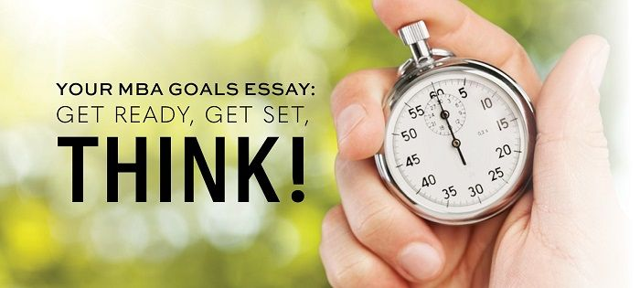 your mba goals essay: ready, set think